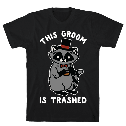 This Groom is Trashed Raccoon Bachelor Party Mens T-Shirt