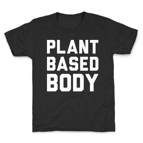 Plant Based Body Kids T-Shirt