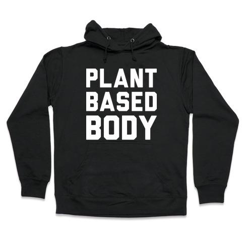 Plant Based Body Hooded Sweatshirt