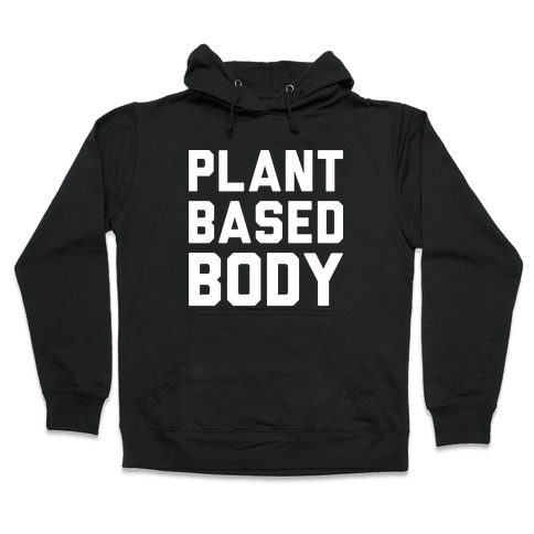 Plant Based Body Hooded Sweatshirt
