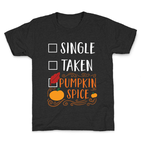 In A Relationship With Pumpkin Spice Kids T-Shirt