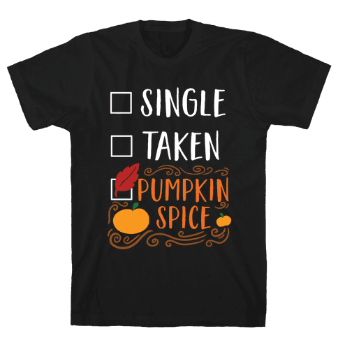 In A Relationship With Pumpkin Spice Mens T-Shirt