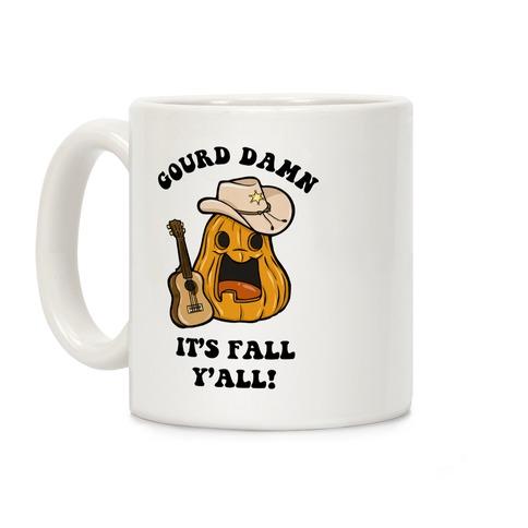 Gourd Damn It's Fall Y'all! Coffee Mug
