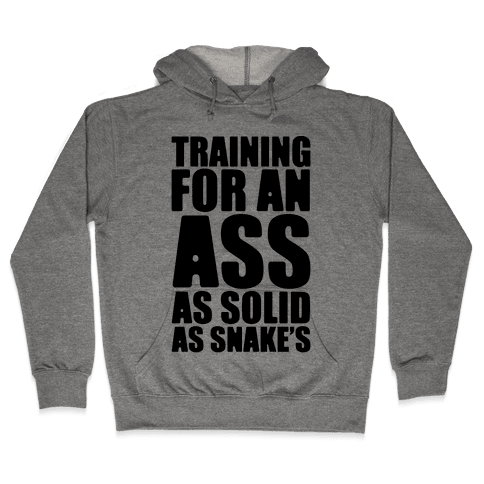 Training For An Ass As Solid As Snake's Parody Hooded Sweatshirt