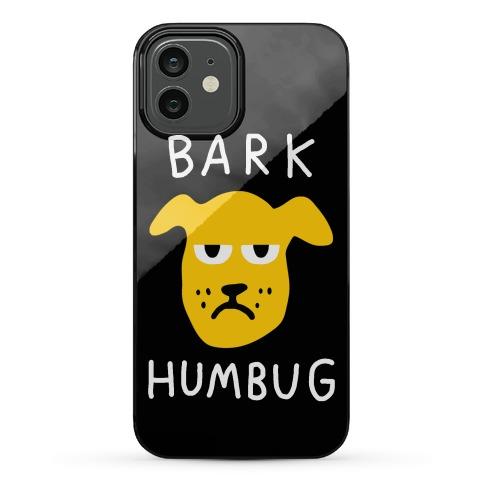 Bark Humbug Phone Case