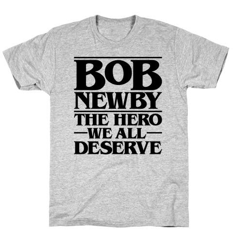 Bob Newby The Hero We All Deserve Parody T-Shirt