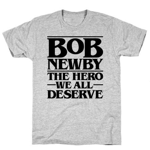 Bob Newby The Hero We All Deserve Parody Mens T-Shirt