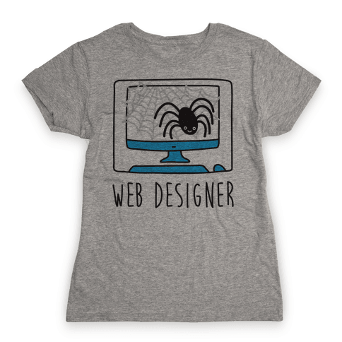 Web Designer Spider Womens T-Shirt