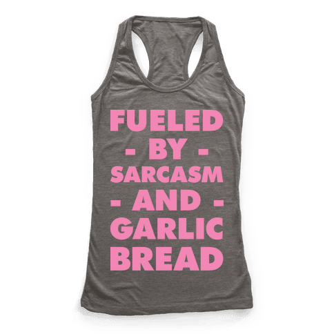 Fueled By Sarcasm and Garlic Bread Pink