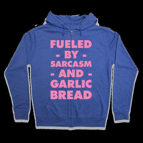 Fueled By Sarcasm and Garlic Bread Pink Zip Hoodie