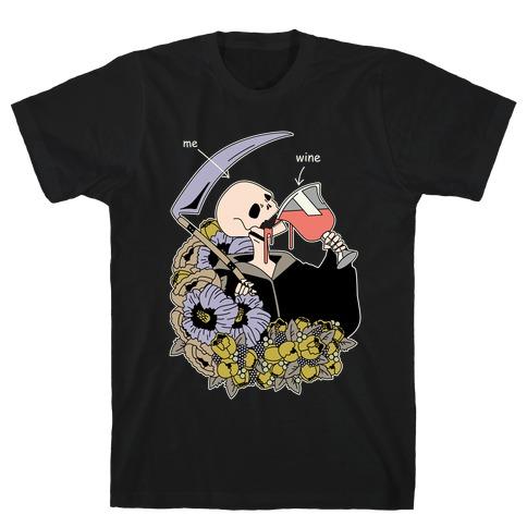 Me Wine Grim Reaper Drinking T-Shirt