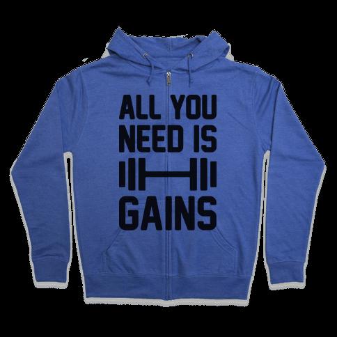 All You Need Is Gains Zip Hoodie