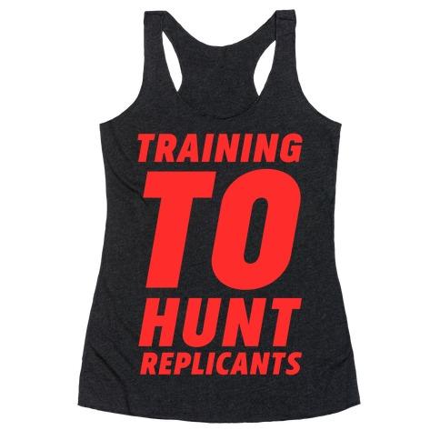 Training To Hunt Replicants Racerback Tank Top