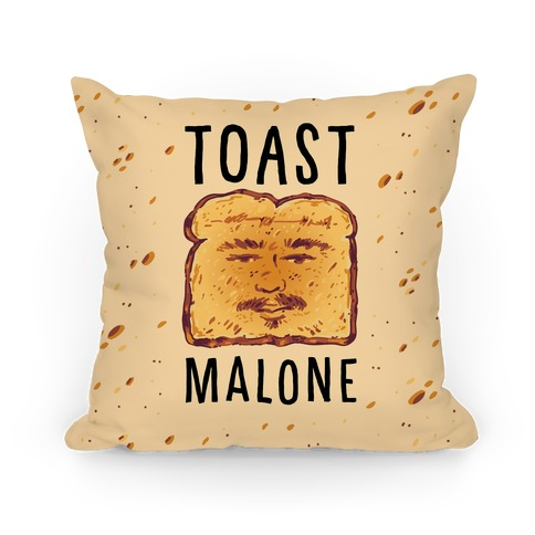 Toast Malone Pillow