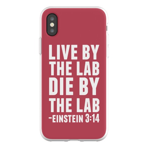 Live By The Lab Die By The Lab Einstein 3:14 Phone Flexi-Case