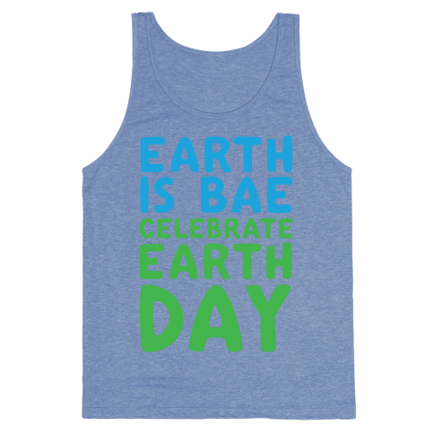 Earth Is Bae Celebrate Earth Day White Print Tank Top