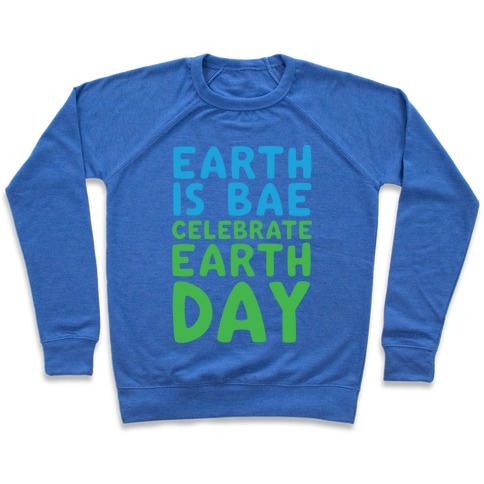 Earth Is Bae Celebrate Earth Day White Print Pullover