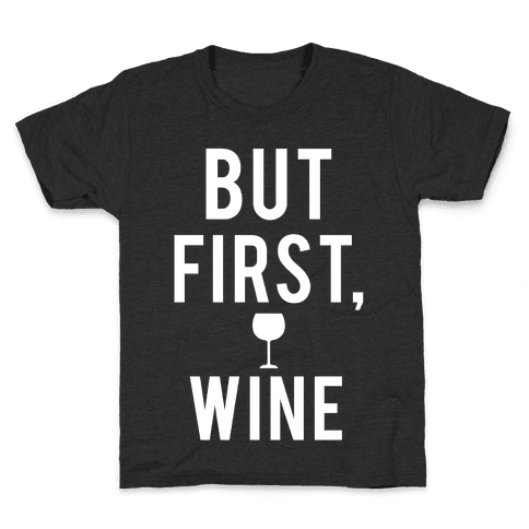 But First Wine Kids T-Shirt