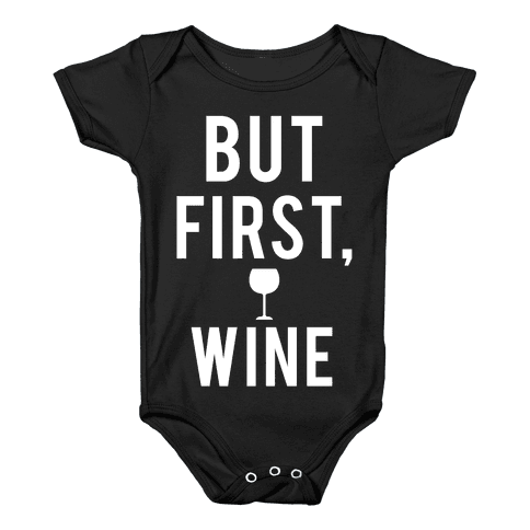 But First Wine Baby Onesy