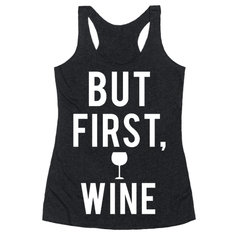But First Wine Racerback Tank Top