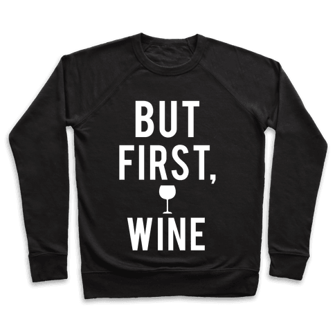 But First Wine Pullover