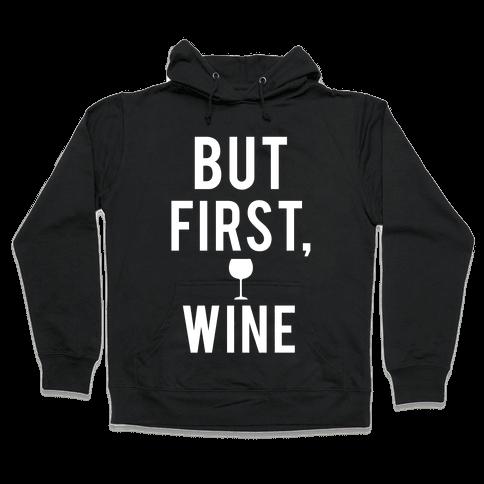 But First Wine Hooded Sweatshirt
