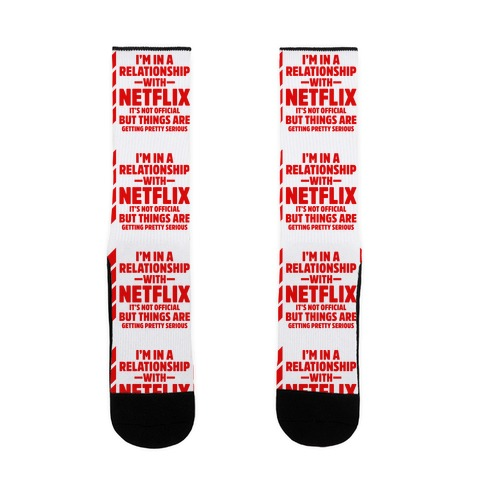 I'm In a Relationship with Netflix Sock