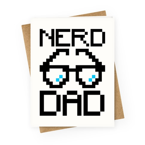 Nerd Dad Greeting Card