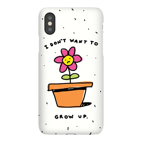 I Don't Want To Grow Up Phone Case