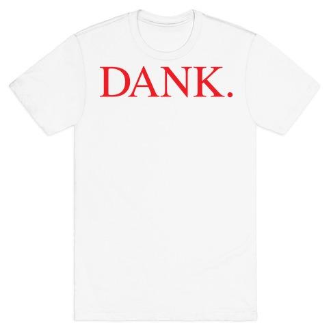 DANK. (DAMN. Parody) T-Shirt