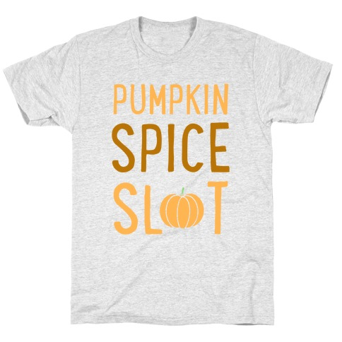 Pumpkin Spice Slut T-Shirt