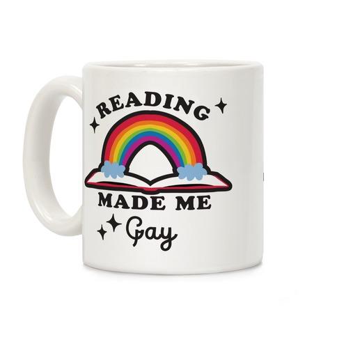 Reading Made Me Gay Coffee Mug
