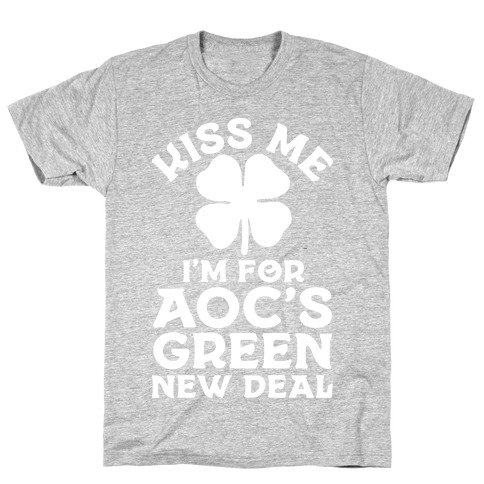 Kiss Me I'm For AOC's New Green Deal T-Shirt