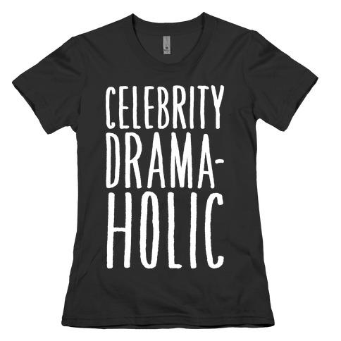 Celebrity Dramaholic White Print Womens T-Shirt