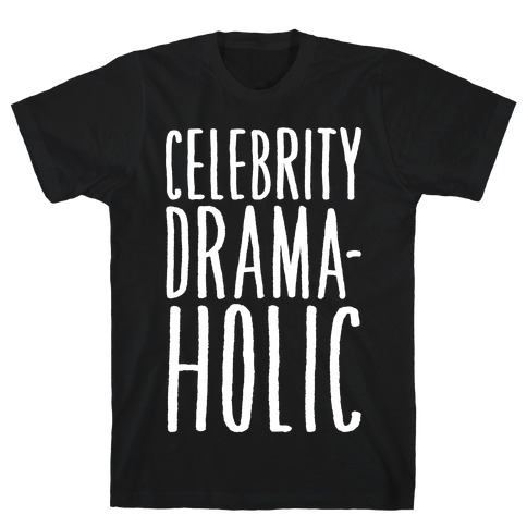 Celebrity Dramaholic White Print T-Shirt