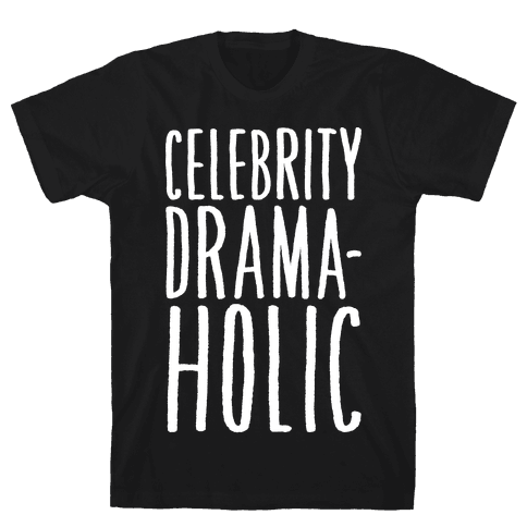Celebrity Dramaholic White Print Mens T-Shirt