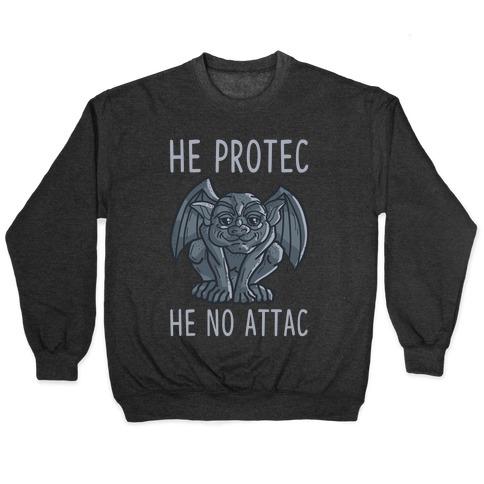 He Protec He No Attac Gargoyle Pullover