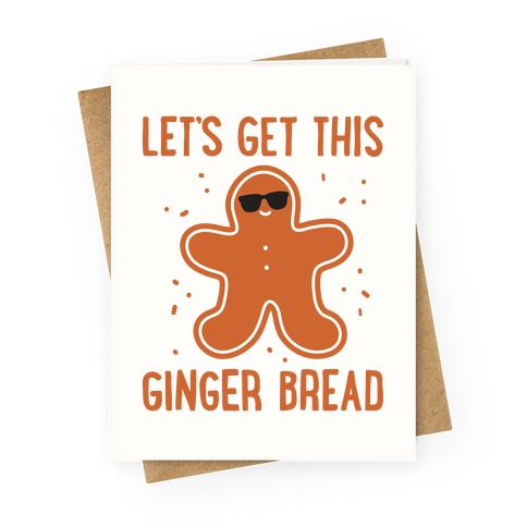 Let's Get This Gingerbread Greeting Card