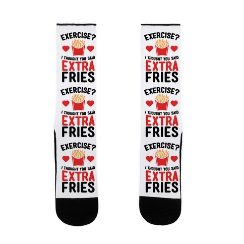 Exercise? I Thought You Said Extra Fries Sock