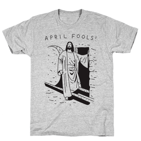 April Fools Jesus Mens T-Shirt
