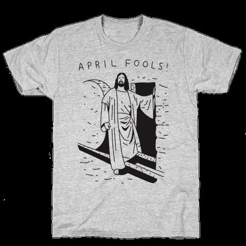 April Fools Jesus Mens T-Shirt