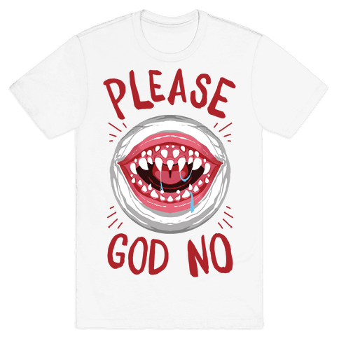Please God No Mens/Unisex T-Shirt