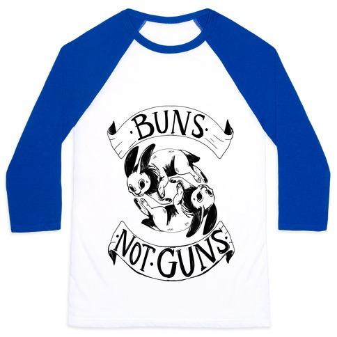 Buns Not Guns Baseball Tee