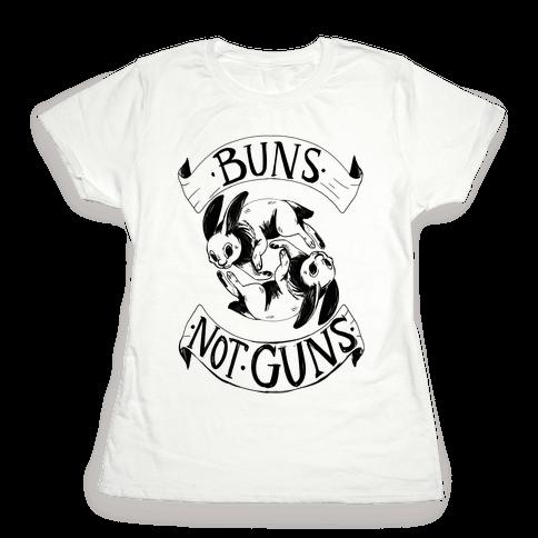 Buns Not Guns Womens T-Shirt