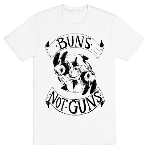 Buns Not Guns T-Shirt