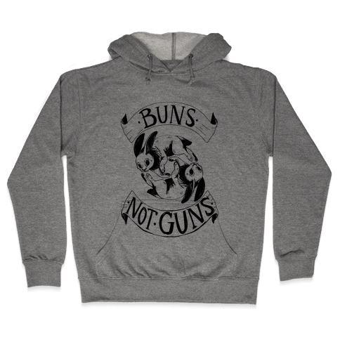 Buns Not Guns Hooded Sweatshirt