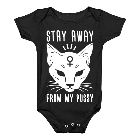 Stay Away From My Pussy (White) Baby Onesy