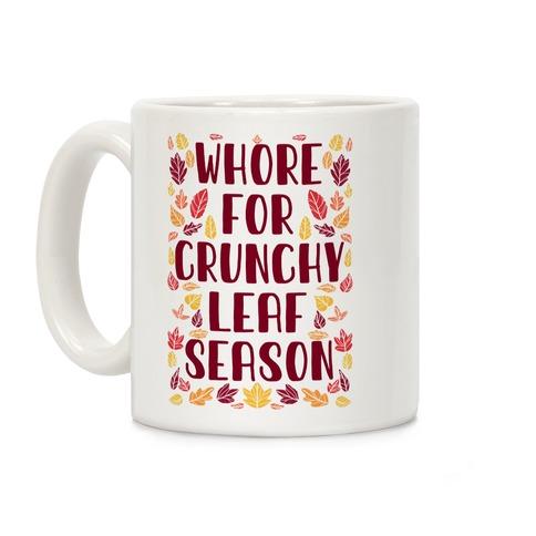 Whore For Crunchy Leaf Season Coffee Mug