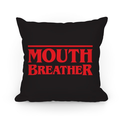 Mouth Breather Parody Pillow