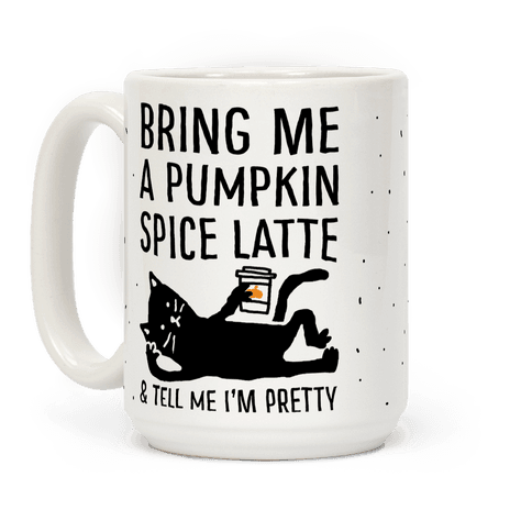 Bring Me A Pumpkin Spice Latte And Tell Me I'm Pretty Cat Coffee Mug